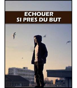 Echouer si pres du but (dvd)